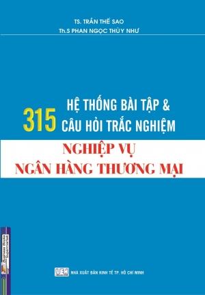 315 HỆ THỐNG BÀI TẬP VÀ CÂU HỎI TRẮC NGHIỆM NGHIỆP VỤ NGÂN HÀNG THƯƠNG MẠI