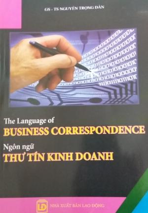 THE LANGUAGE OF BUSINESS CORRESPONDENCE ( NGÔN NGỮ THƯ TÍN KINH DOANH)