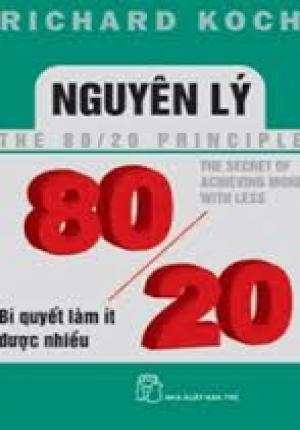 Nguyên Lý 80/20 Bí Quyết Làm Ít Được Nhiều