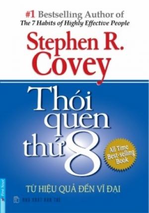 THÓI QUEN THỨ 8 TỪ HIỆU QUẢ ĐẾN VĨ ĐẠI (STEPHEN R COVEY)