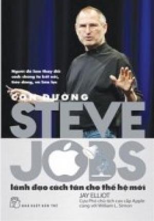 Con Đường Steve Jobs - Lãnh Đạo Cách Tân Cho Thế Hệ Mới