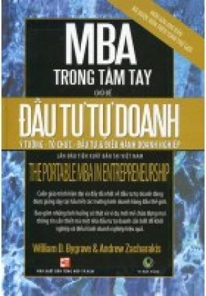 MBA TRONG TẦM TAY - CHỦ ĐỀ ĐẦU TƯ TỰ DOANH (Ý TƯỞNG, TỔ CHỨC, ĐẦU TƯ VÀ ĐIỀU HÀNH DOANH NGHIỆP)