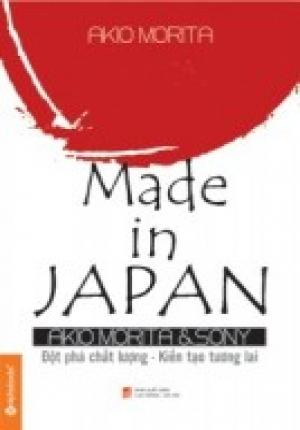 Made In Japan - Akio Morita & SONY - Đột Phá Chất Lượng - Kiến Tạo Tương Lai