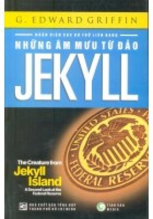 Những Âm Mưu Từ Đảo Jekyll - Nhận Diện Cục Dự Trữ Liên Bang