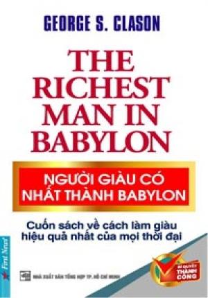 THE RICHEST MAN IN BABYLON - NGƯỜI GIÀU CÓ NHẤT THÀNH BABYLON