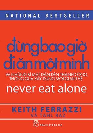 ĐỪNG BAO GIỜ ĐI ĂN MỘT MÌNH (National Best seller)
