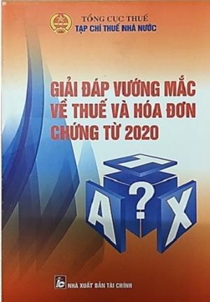Sách – Giải Đáp Vướng Mắc Về Thuế Và Hóa Đơn Chứng Từ 2020