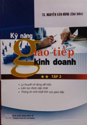 SÁCH KỸ NĂNG GIAO TIẾP TRONG KINH DOANH TẬP 2 (TS. NGUYỄN VĂN HÙNG)