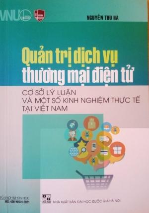 Sách – Quản Trị Dịch Vụ Thương Mại Điện Tử Cơ Sở Lý Luận Và Một Số Kinh Nghiệm Thực Tế Tại Việt Nam