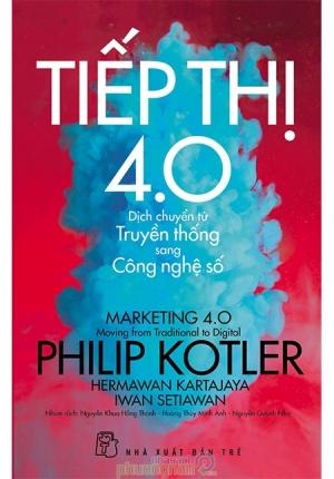 SÁCH TỪ TIẾP THỊ 3.0 ĐẾN TIẾP THỊ 4.0 (PHILIP KOTLER)