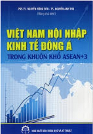 SÁCH VIỆT NAM HỘI NHẬP KINH TẾ ĐÔNG Á TRONG KHUÔN KHỔ ASEAN + 3