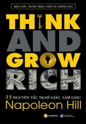 THINK AND GROW RICH - 13 NGUYÊN TẮC NGHĨ GIÀU VÀ LÀM GIÀU