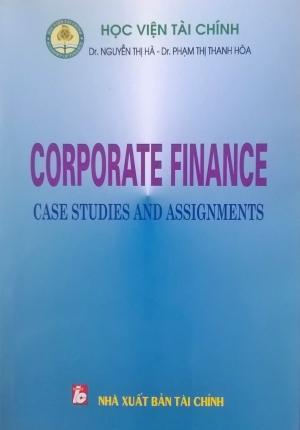 CORPORATE FINANCE – CASE STUDIES AND ASSIGNMENTS (HỌC VIỆN TÀI CHÍNH)