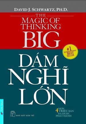 DÁM NGHĨ LỚN - THE MAGIC OF THINKING BIG