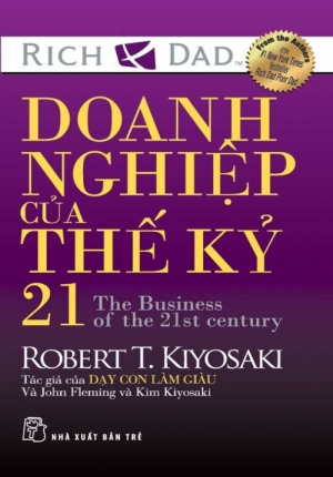 DOANH NGHIỆP CỦA THẾ KỶ 21 - ROBERT T. KIYOSAKI