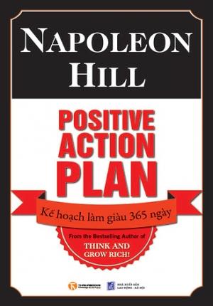 POSITIVE ACTION PLAN - KẾ HOẠCH LÀM GIÀU 365 NGÀY (NAPOLEON HILL)