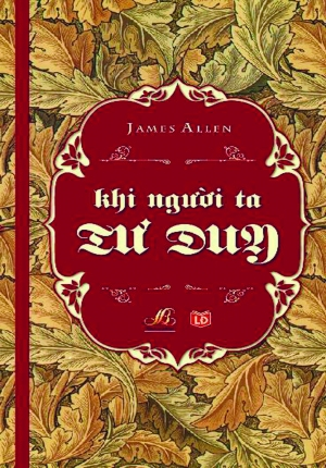 KHI NGƯỜI TA TƯ DUY - JAMES ALLEN