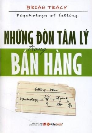 NHỮNG ĐÒN TÂM LÝ TRONG BÁN HÀNG - BRIAN TRACY
